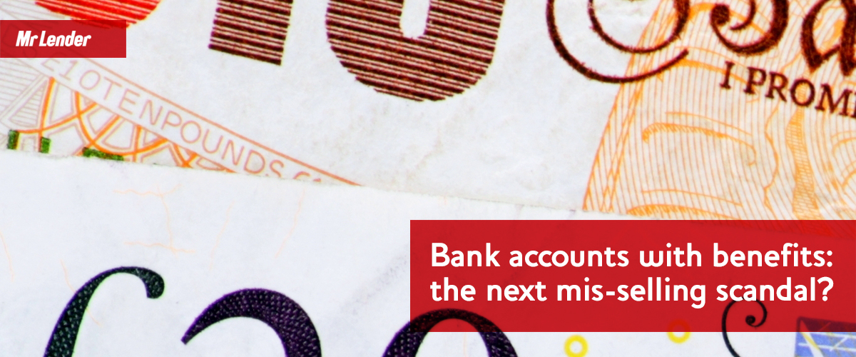 Bank accounts with benefits: the next mis-selling scandal?