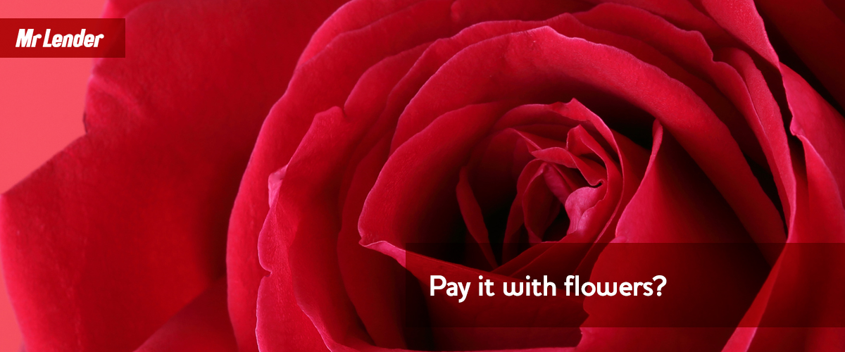Mr Lender: Pay it with flowers