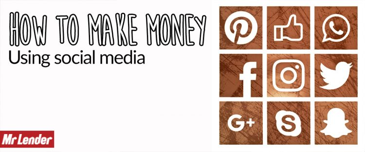 How to make money using social media by Mr Lender