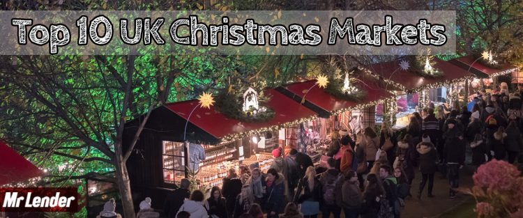 Top 10 UK Christmas Markets by Mr Lender